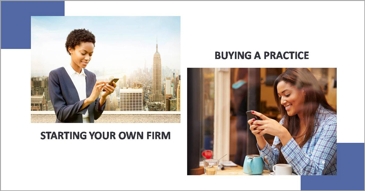 BUYING PRACTICE VS. STARTING YOUR OWN FIRM