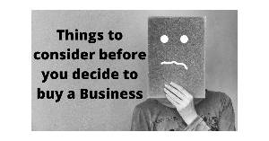 Things to Consider before you buy a business
